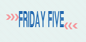 friday_five