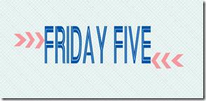 friday_five_thumb.png